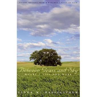 Entre l'herbe et le ciel-où je vis et le travail-9780874176278 livre