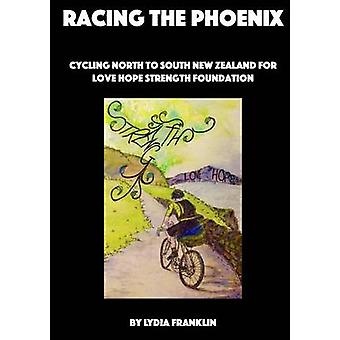 Racing the Phoenix by Lydia Franklin - 9781326773359 Book