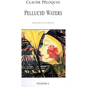 Pellucid Waters by Claude Peloquin - Lucie Ranger - 9781550710663 Book