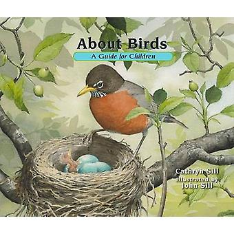 About Birds - A Guide for Children by Cathryn Sill - John Sill - 97815