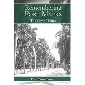 Remembering Fort Myers - The City of Palms by Prudy Taylor Board - 978