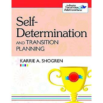 Self-Determination and Transition Planning by Karrie A Shogren - 9781