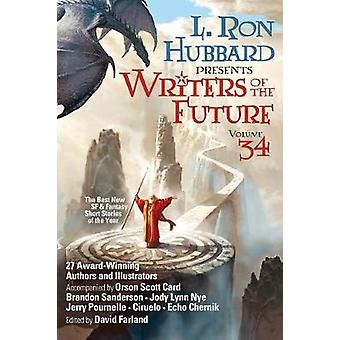 Writers of the Future Volume 34 - The Best New Sci Fi and Fantasy Shor