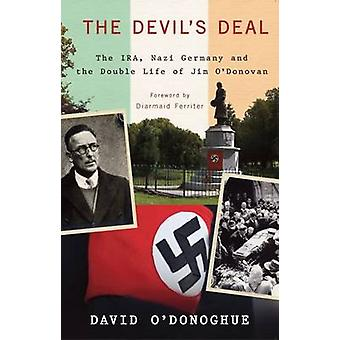 The Devil's Deal - The IRA - Nazi Germany and the Double Life of Jim O