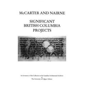 McCarter and Nairne - Significant British Columbia Projects by Linda M