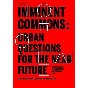 Imminent Commons - Urban Questions for the Near Future - Seoul Biennale