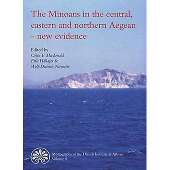 Minoans in the Central - Eastern and Northern Aegean - New Evidence -