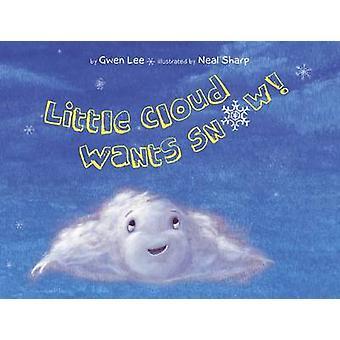 Little Cloud Wants Snow by Gwen Lee - 9789814398275 Book