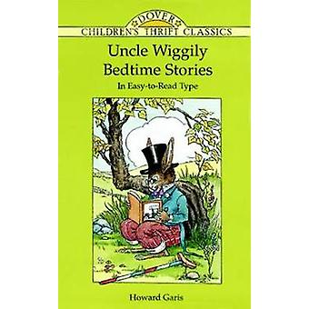 Uncle Wiggily Bedtime Stories by Howard R. Garis - 9780486293721 Book