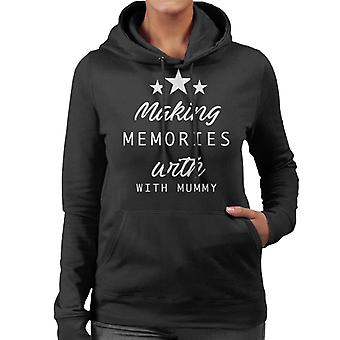 Making Memories With My Mummy Women's Hooded Sweatshirt