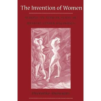Invention Of Women by Oyeronke Oyewumi