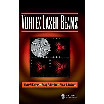 Vortex Laser Beams by Kotlyar & Victor V.