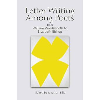 Letter Writing Among Poets by Jonathan Ellis