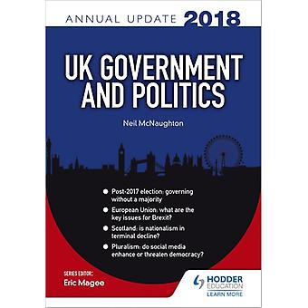 UK Government  Politics Annual Update 2018 by Neil McNaughton