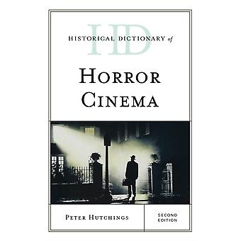 Historical Dictionary of Horror Cinema by Hutchings & Peter