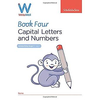WriteWell 4 Capital Letters and Numbers Year 1 Ages 56 by Carol Matchett