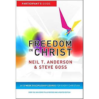 Freedom in Christ Workbook  A 13week course for every Christian by Steve Goss