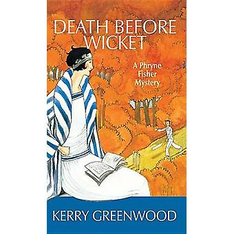 Death Before Wicket by Kerry Greenwood