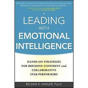 Leading with Emotional Intelligence - Hands-on Strategies for Building
