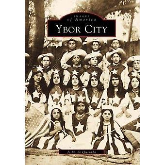 Ybor City by A M De Quesada - 9780738500577 Book