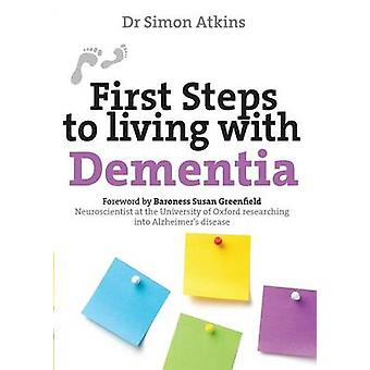 First Steps to Living with Dementia by Atkins & Simon