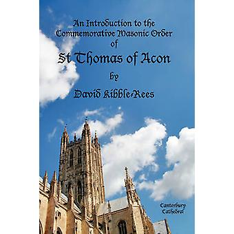An Introduction to the Commemorative Masonic Order of St Thomas of Acon by KibbleRees & David
