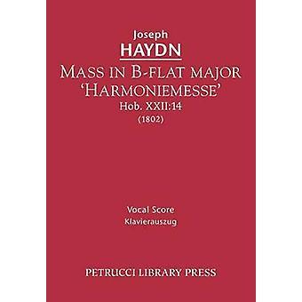 Mass in Bflat major Harmoniemesse Hob.XXII14 Vocal score by Haydn & Joseph