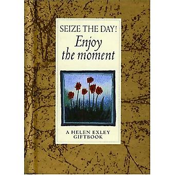 Seize the Day! Enjoy the Moment! (Values for Living)