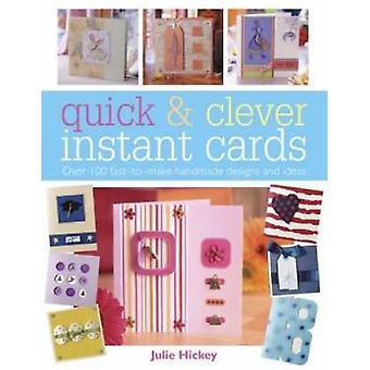 Quick  Clever Instant Cards by Hickey & Julie