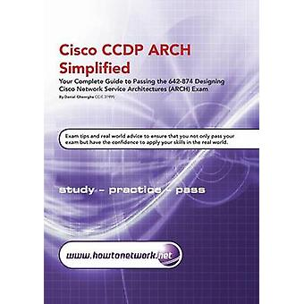 Cisco CCDP ARCH Simplified by Gheorghe & Daniel