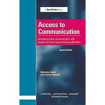 Access to Communication  Developing the Basics of Communication with People with Severe Learning Difficulties Through Intensive Interaction by Nind & Melanie