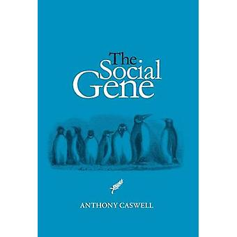 The Social Gene by Caswell & Anthony
