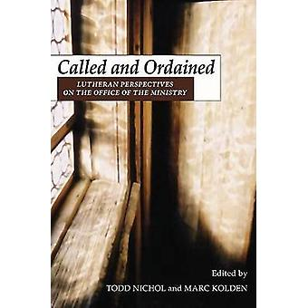 Called and Ordained Lutheran Perspectives on the Office of the Ministry by Nichol & Todd