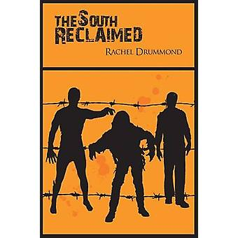 The South Reclaimed by Drummond & Rachel