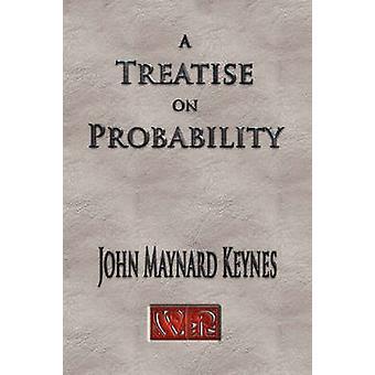 A Treatise On Probability  Unabridged by John Maynard Keynes &