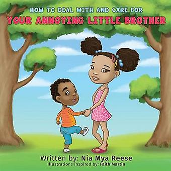 How To Deal With And Care For Your Annoying Little Brother by Reese & Nia Mya
