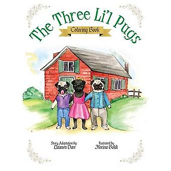 The Three Lil Pugs  Coloring Book by Darr & Laurren