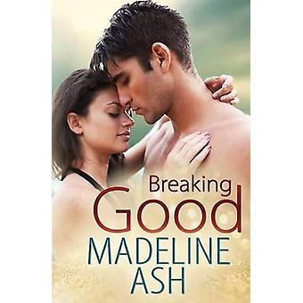 Breaking Good by Ash & Madeline