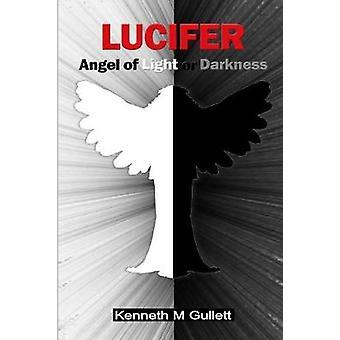 Lucifer Angel of Light or Darkness by Gullett & Kenneth