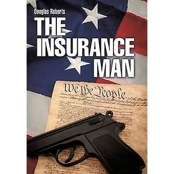 The Insurance Man by Douglas Roberts