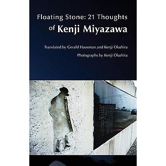 Floating Stone 21 Thoughts of Kenji Miyazawa by Miyazawa & Kenji