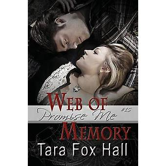 Web of Memory by Fox Hall & Tara
