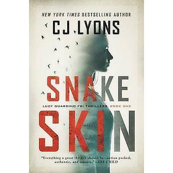 Snake Skin a Lucy Guardino FBI Thriller by Lyons & CJ