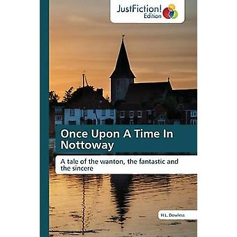 Once Upon A Time In Nottoway by Dowless H.L.