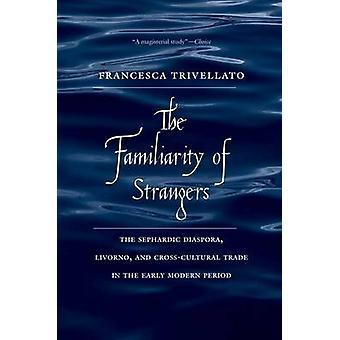 The Familiarity of Strangers - The Sephardic Diaspora - Livorno - and