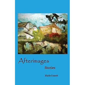 Afterimages - Stories by Marie France - 9780578491875 Book