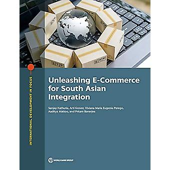 Unleashing E-Commerce for South Asian Integration by World Bank - 978