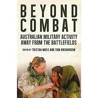 Beyond Combat - Australian Military Activity Away From the Battlefield
