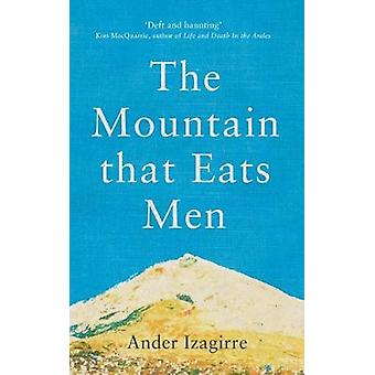 The Mountain that Eats Men by Ander Izagirre - 9781786994554 Book