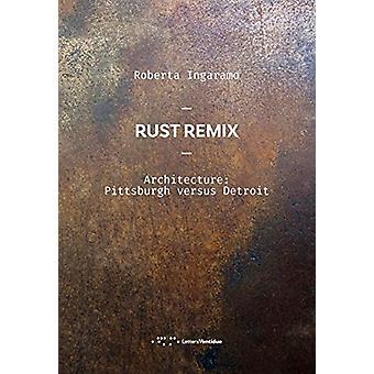 Rust Remix Architecture - Pittsburg versus Detroit by Roberta Ingaramo